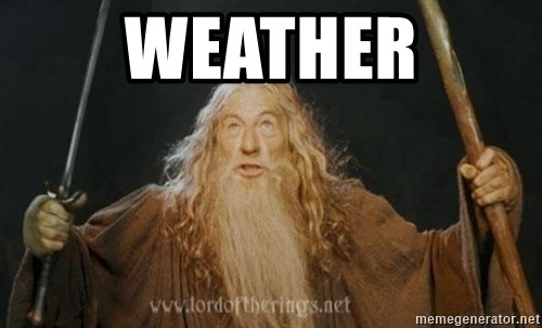 You shall not pass - Weather