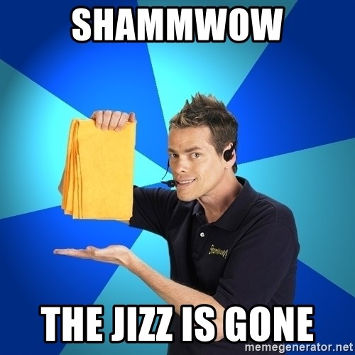 Shamwow Guy - SHAMMWOW  THE JIZZ IS GONE