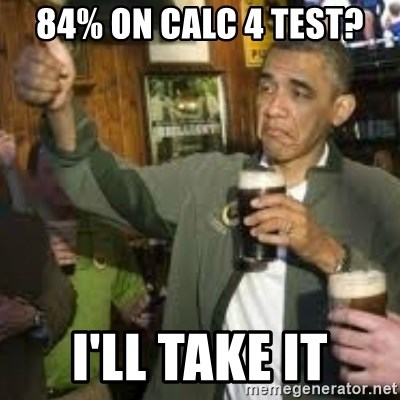 obama beer - 84% on Calc 4 test? I'll take it