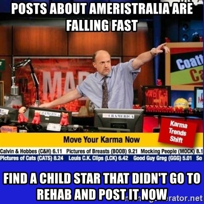 Move Your Karma - Posts about ameristralia are falling fast find a child star that didn't go to rehab and post it now