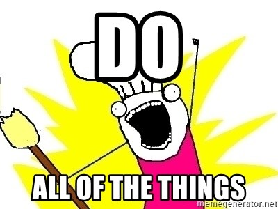 BAKE ALL OF THE THINGS! - DO ALL OF THE THINGS