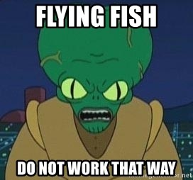 Morbo - Flying fish do not work that way