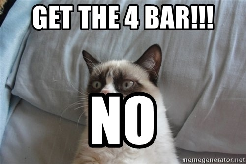 Grumpy cat good - get the 4 bar!!! no