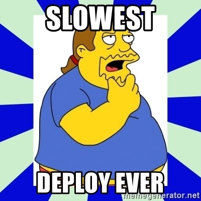 Comic book guy simpsons - Slowest Deploy Ever