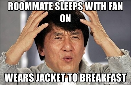 Jackie Chan - Roommate sleeps with fan on Wears jacket to breakfast