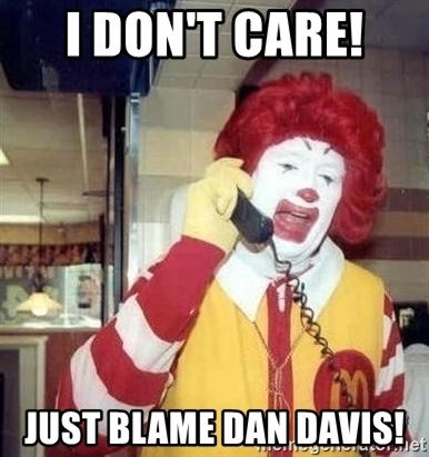 Ronald Mcdonald Call - I Don't Care!  Just Blame Dan Davis!