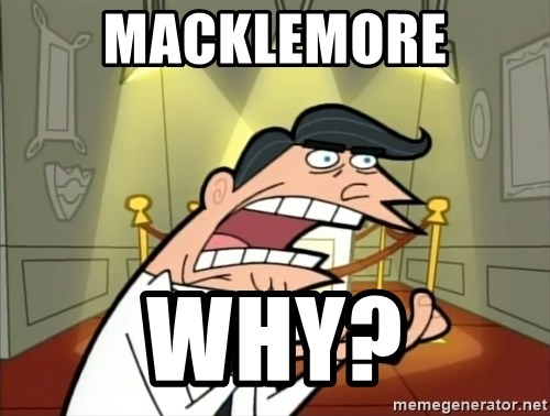 If I had one- Timmy's Dad - Macklemore Why?