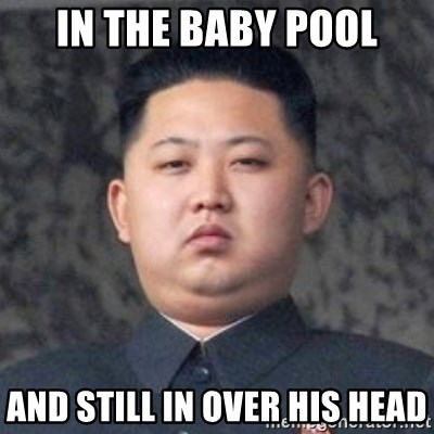 Kim Jong-Fun - in the baby pool and still in over his head