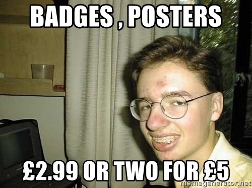 uglynerdboy - badges , posters  £2.99 or two for £5