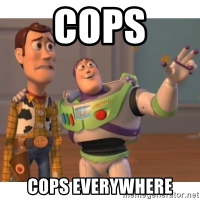 Toy story - Cops Cops everywhere