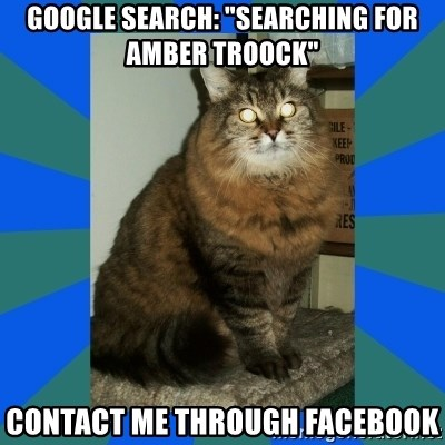"""AMBER DTES VANCOUVER - GOOGLE SEARCH: """"Searching for Amber Troock"""" CONTACT ME THROUGH FACEBOOK"""