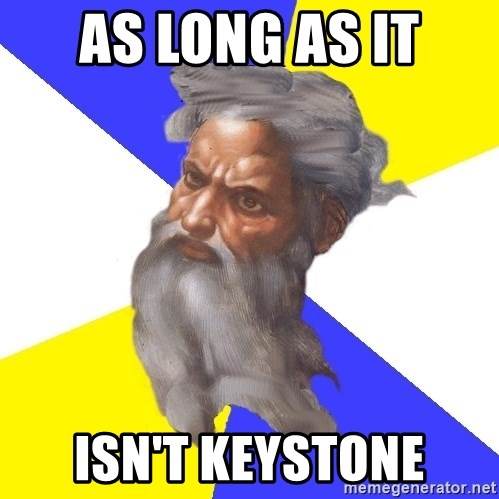 Advice God - As long as it isn't keystone