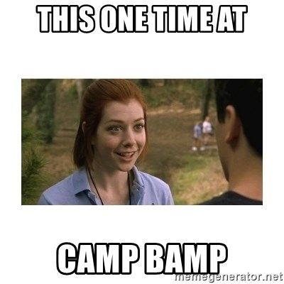 This one time at band camp - This one time at Camp bamp