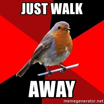 Retail Robin - just walk away