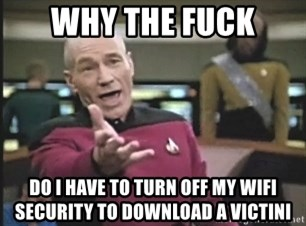 Picard Wtf - why the fuck do i have to turn off my wifi security to download a Victini