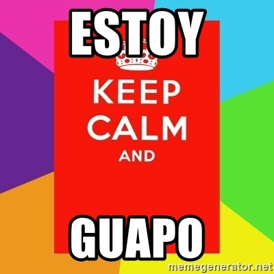 Keep calm and - ESTOY GUAPO