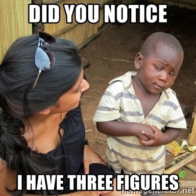 skeptical black kid - DID YOU NOTICE I HAVE THREE FIGURES