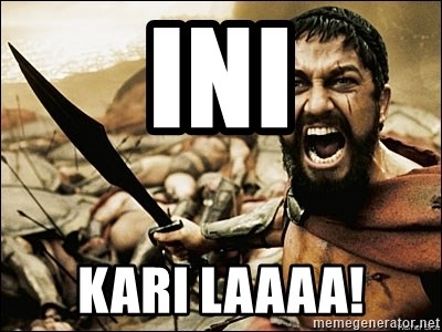 This Is Sparta Meme - INI KARI LAAAA!