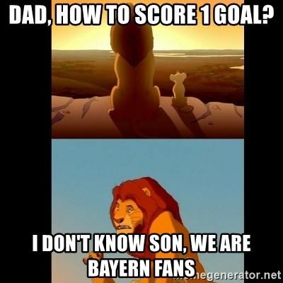 Lion King Shadowy Place - dad, how to score 1 goal? i don't know son, we are bayern fans