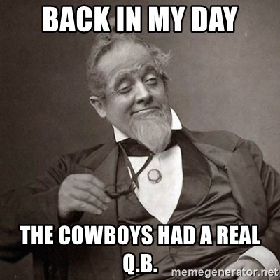 1889 [10] guy - Back in my day The cowboys had a real Q.B.