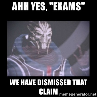 "Turian Councillor. - AHH YES, ""EXAMS"" WE HAVE DISMISSED THAT CLAIM"