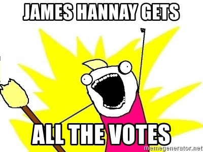 X ALL THE THINGS - James hannay Gets all the votes