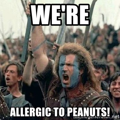 Brave Heart Freedom - we're allergic to peanuts!