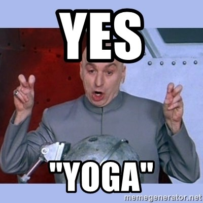 "Dr Evil meme - Yes ""yoga"""