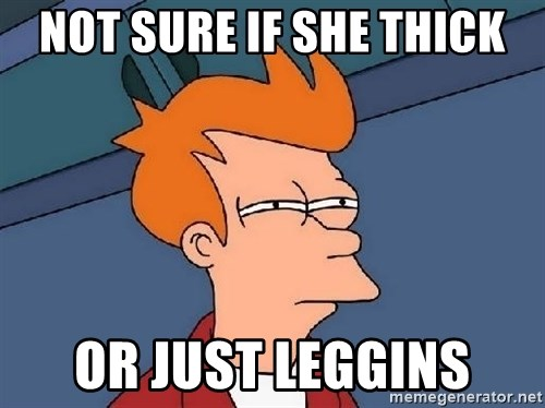 FRY FRY - NOT SURE IF SHE THICK OR JUST LEGGINS