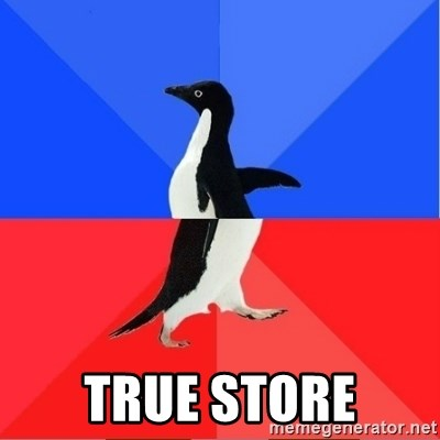 Socially Awkward to Awesome Penguin -  TRUE STORE