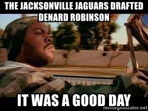 It was a good day - The Jacksonville Jaguars drafted Denard Robinson It was a good day