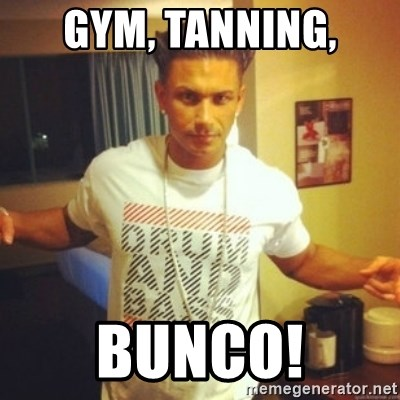 Drum And Bass Guy - Gym, tanning, Bunco!