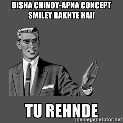 Grammar Guy - Disha Chinoy-Apna concept smiley rakhte hai! TU REHNDE