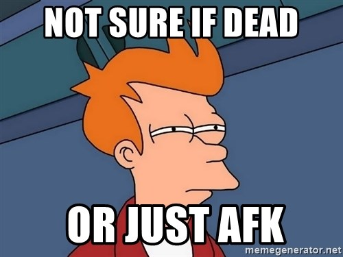 Futurama Fry - Not sure if dead  or just AFK