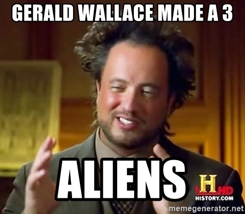 Ancient Aliens - Gerald Wallace made a 3 Aliens
