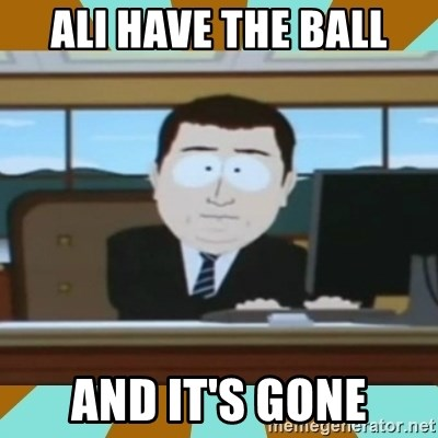 And it's gone - ALI HAVE THE BALL AND IT'S GONE