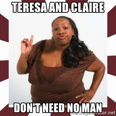 Sassy Black Woman - TERESA AND CLAIRE  DON'T NEED NO MAN