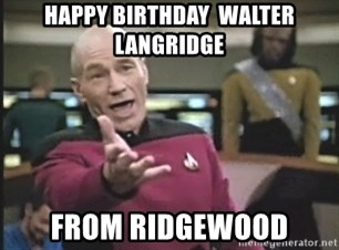 Captain Picard - Happy Birthday  WAlter Langridge from ridgewood