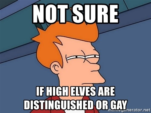 Futurama Fry - Not sure if high elves are distinguished or gay