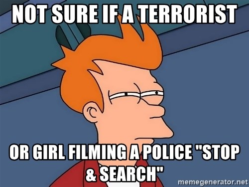 """Futurama Fry - Not sure if a terrorist or girl filming a Police """"Stop & Search"""""""