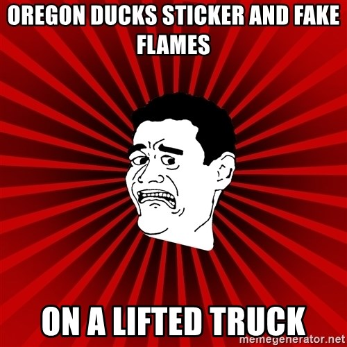 Afraid Yao Ming trollface - OREGON DUCKS STICKER AND FAKE FLAMES ON A LIFTED TRUCK