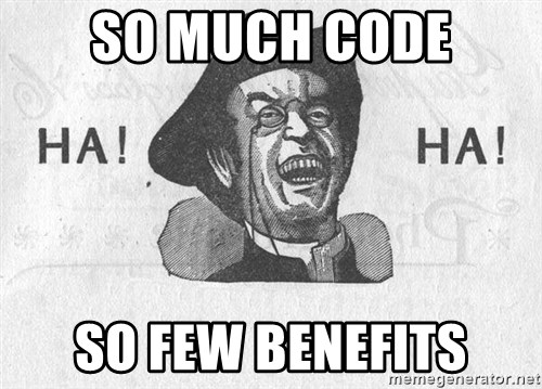 Ha Ha Guy - SO MUCH CODE SO FEW BENEFITS