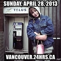 ZOE GREAVES TIMMINS ONTARIO - Sunday, April 28, 2013 vancouver.24hrs.ca