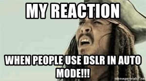 Jack Sparrow Reaction - My reaction when people use DSLR in AUTO MODE!!!