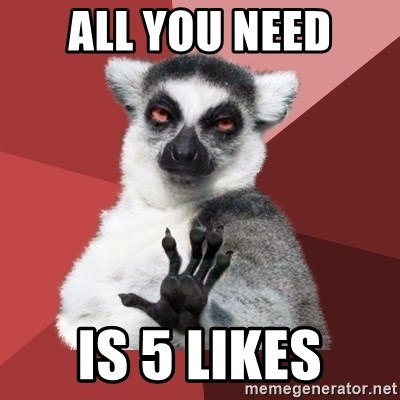 Chill Out Lemur - ALL YOU NEED IS 5 LIKES