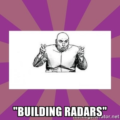 "'dr. evil' air quote -  ""Building radars"""