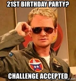 Barney Stinson - 21st Birthday Party? CHALLENGE Accepted