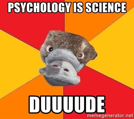 Psychology Student Platypus - psychology is science  duuuude
