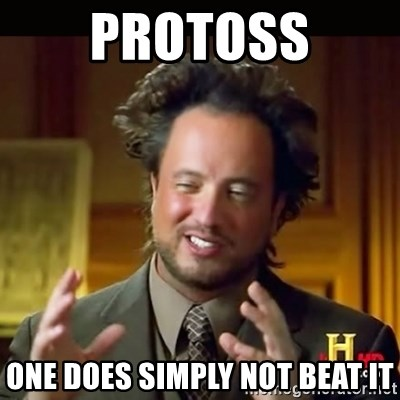 History guy - PROTOSS ONE DOES SIMPLY NOT BEAT IT