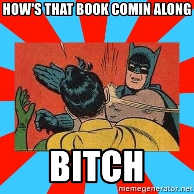 Batman Bitchslap - How's that book comin along Bitch